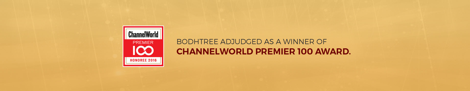 Bodhtree Adjudged as a winner of ChannelWorld Premier 100 Award