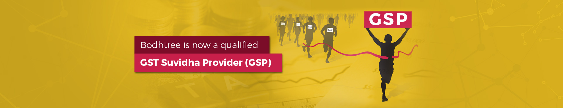 Bodhtree is now a qualified GST Suvidha Provider (GSP)